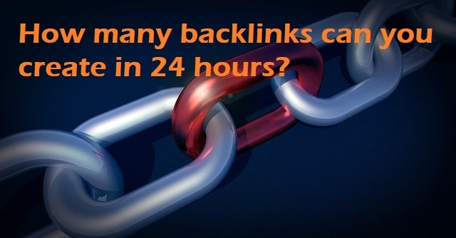 how many backlinks can you create in 24 hours