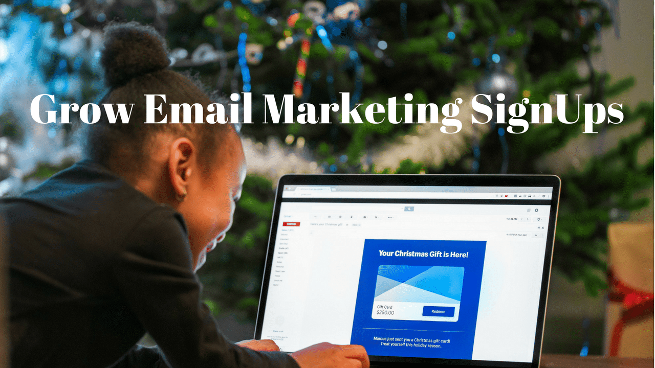Grow Email Marketing Sign Ups