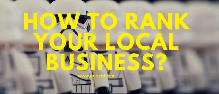 HOW TO RANK YOUR LOCAL BUSINESS