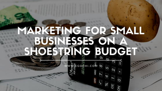Marketing for Small Businesses on a Shoestring Budget