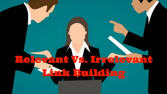 Relevant Vs. Irrelevant Link Building