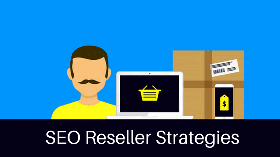 SEO Reseller Strategies