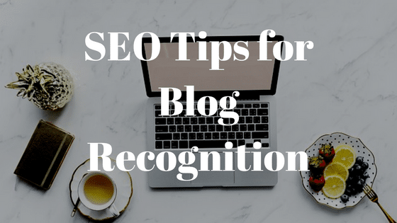 SEO Tips for Blog Recognition