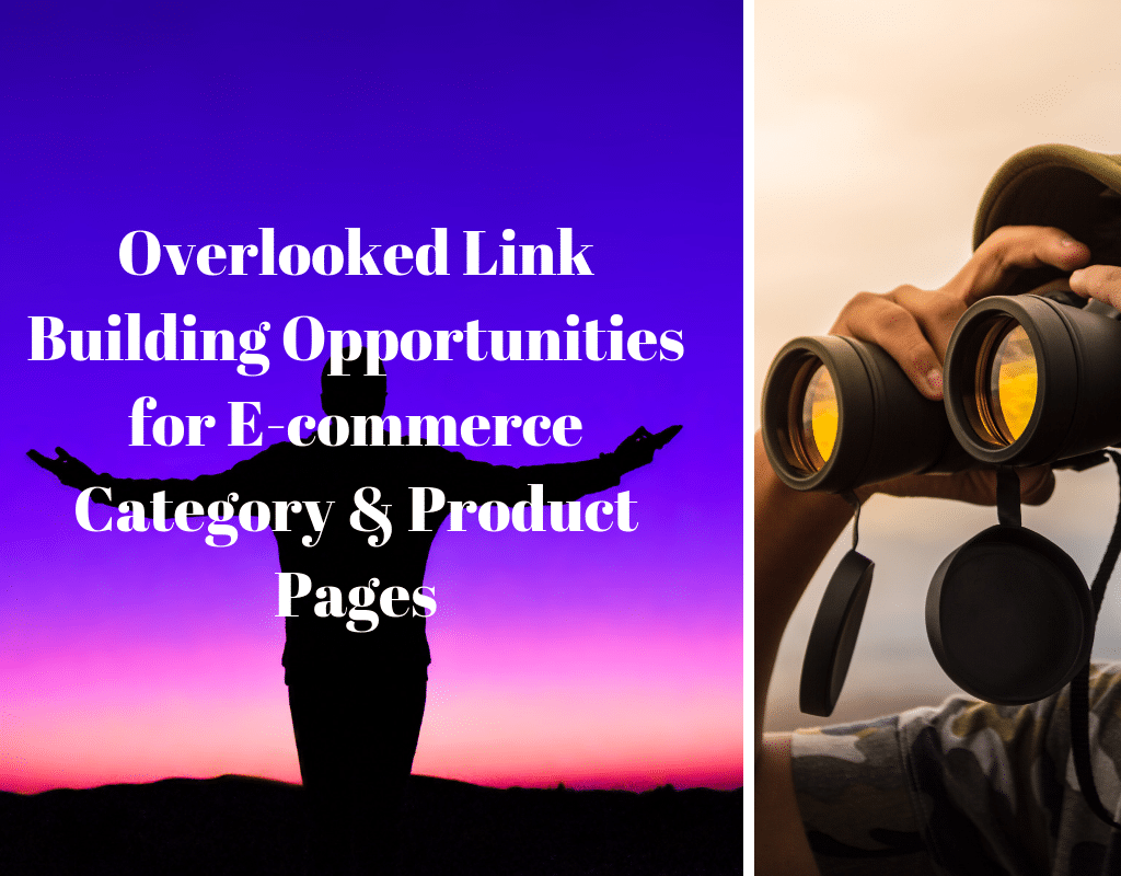 Overlooked Link Building Opportunities for E-commerce Category & Product Pages